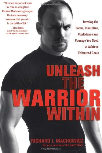 "Unleash the Warrior Within. Richard ""Mack"" Machowicz."